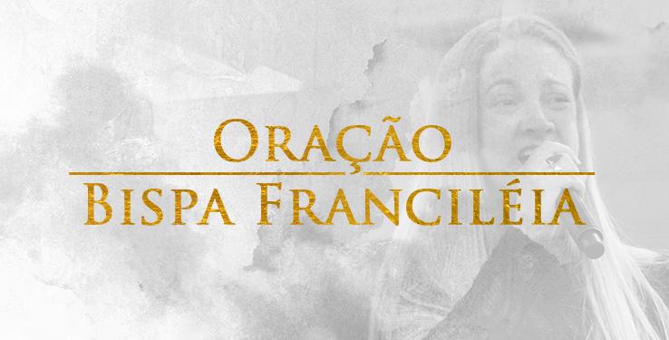 Oração Bispa franciléia // 22.11.2020