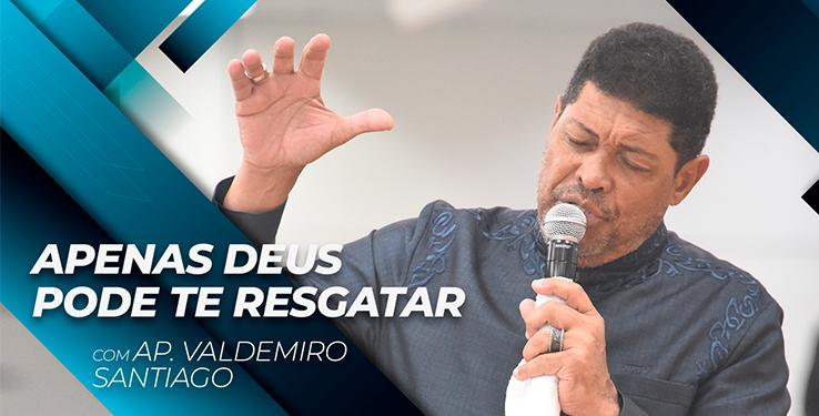 Apenas Deus pode te resgatar // Palavra com AP Valdemiro Santiago 07h // 06.06.2021