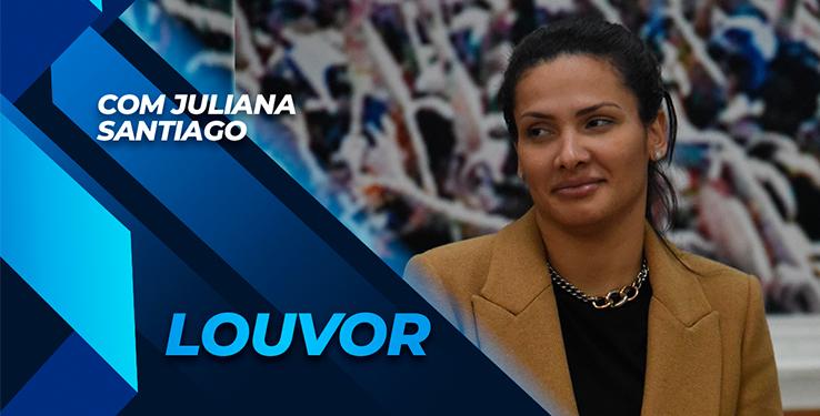 Louvor com Juliana Santiago e Banda Mundial // 13/06/2021