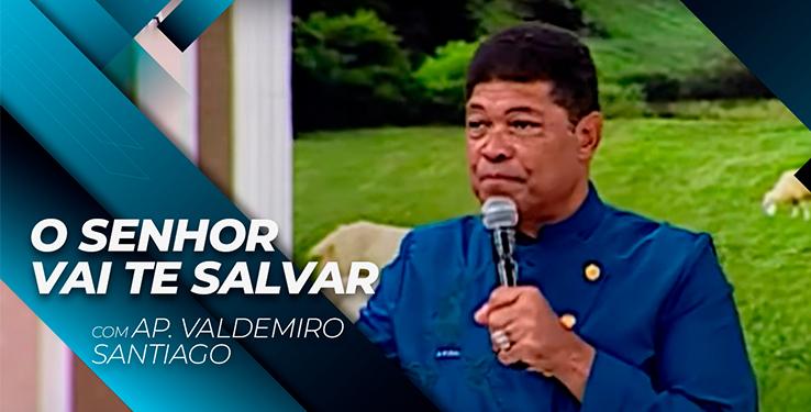 O Senhor vai te salvar // Palavra com AP Valdemiro Santiago 10h // 13.06.2021