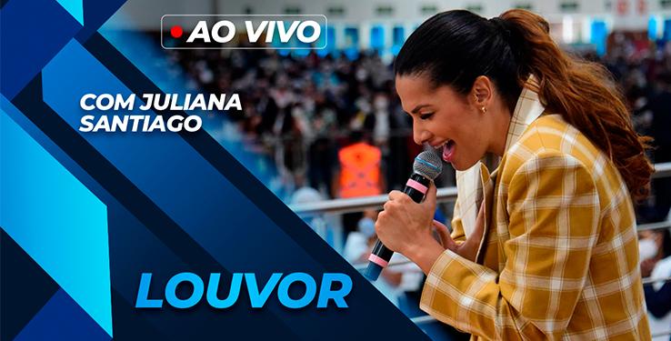 Louvor com Juliana Santiago e Banda Mundial // 05/09/2021