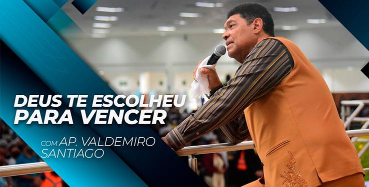DEUS TE ESCOLHEU PARA VENCER // Palavra com AP Valdemiro Santiago 12h // 11.08.2021